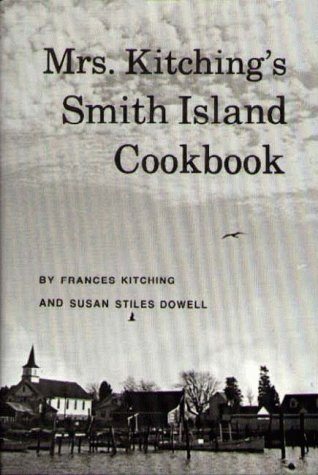 Mrs. Kitching's Smith Island Cookbook by Susan Stiles Dowell, Frances Kitching