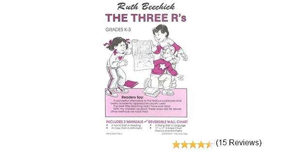 The Three R's: Ruth Beechick: 9780940319066: Amazon.com: Books