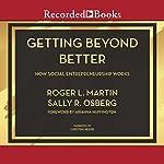 Getting Beyond Better: How Social Entrepreneurship Works | Roger L. Martin,Sally R. Osberg