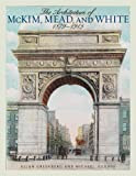 The Architecture of McKim, Mead, and White, 1879-1915, Allan Greenberg and Michael George, 158979818X
