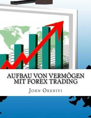 Aufbau von Vermögen mit Forex Trading: Keine Chance, sich zu verlieren neuesten Strategien und Indikator, Die Profis sind mit mit großem Erfolg