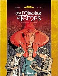 Les Miroirs du temps, tome 1 : Le Retour des veilleurs par Marie-Charlotte Delmas