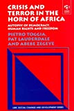 Crisis and Terror in the Horn of Africa : Autopsy of Democracy, Human Rights, and Freedom, Toggia, Pietro Stefano, 0754621359