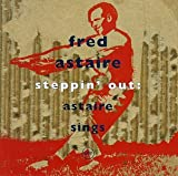 Steppin' Out: Astaire Sings (W/Oscar Peterson)