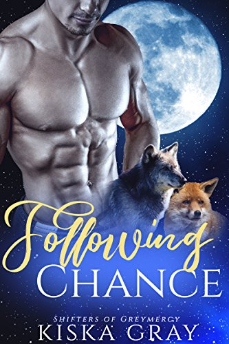 Following Chance (Shifters of Greymercy Book 1)