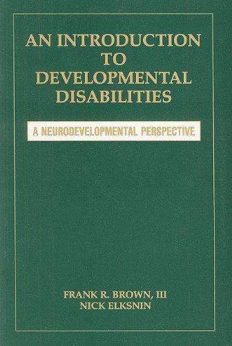 An Introduction to Developmental Disabilities: A Neurodevelopmental Perspective