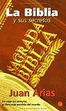 La Biblia y Sus Secretos: Un Viaje sin Censuras al Libro Mas Vendido del Mundo (The Bible and It's Secrets) (Spanish Edition)