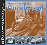 img - for Motor Racing at Goodwood in the Sixties (Those were the days...) book / textbook / text book