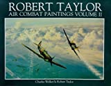 Robert Taylor Air Combat Paintings, Charles Walker and Robert Taylor, 071539889X