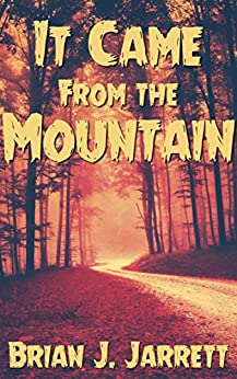 It Came From the Mountain by [Jarrett, Brian J.]