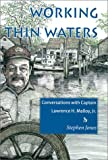 Working Thin Waters, Stephen B. Jones, 1584651032