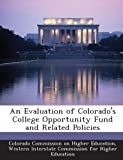 An Evaluation of Colorado's College Opportunity Fund and Related Policies, , 1288833253