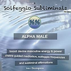 Alpha Male - Boost Devine Masculine Energy & Power