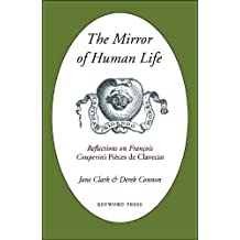 The Mirror of Human Life: Reflections on Francois Couperin's Pieces de Clavecin