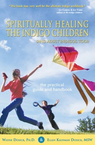 Spiritually Healing the Indigo Children (and Adult Indigos, Too!): The Practical Guide and Handbook PDF
