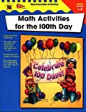 Math Activities for the 100th Day, Michelle Thompson, 0742417808