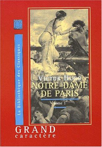 Notre Dame De Paris Tome 1 Livre En Gros Caracteres