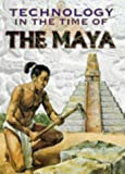 img - for The Maya (Technology In The Time Of) book / textbook / text book