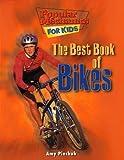 The Best Book of Bikes (Popular Mechanics for Kids)