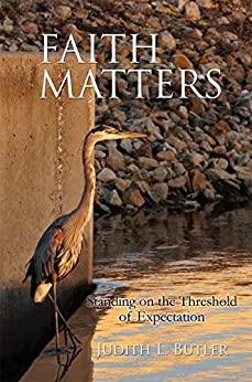 FAITH MATTERS: Standing on the Threshold of Expectation by [Butler, Judith L.]