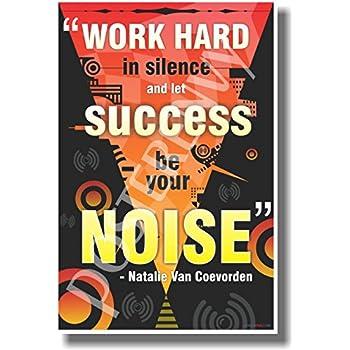 Amazon.com: Trabajar duro en silencio y deja que éxito ser ...