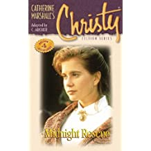 Christy Series: Midnight Rescue