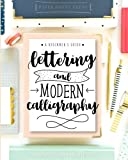 Lettering and Modern Calligraphy: A Beginners Guide: Learn Hand Lettering and Brush Lettering