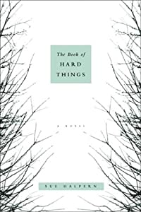 The Book of Hard Things: A Novel