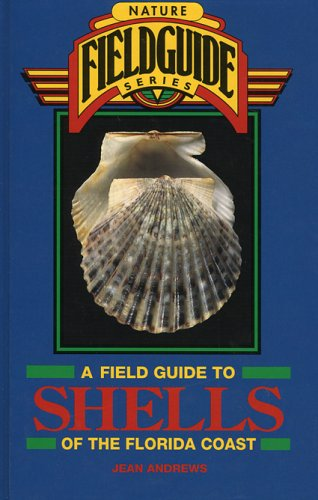 - Field Guide to Shells of the Florida Coast (Gulf Publishing Field Guides)