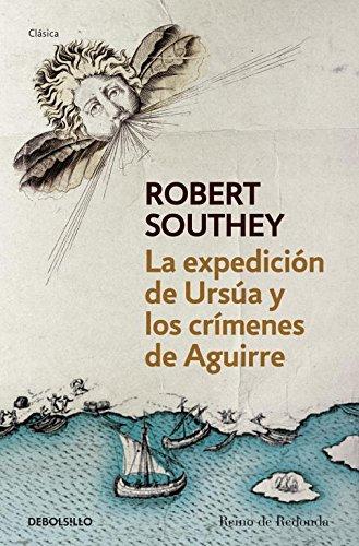 La expedición de Ursúa y los crímenes de Aguirre (CLÁSICA) Tapa blanda – 7 feb 2013 Robert Southey DEBOLSILLO 8490320608 Latin America - General
