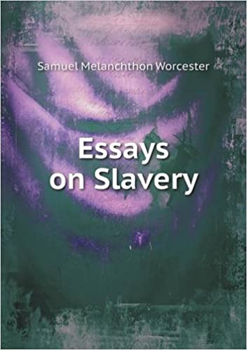Examples Of Thesis Statements For Argumentative Essays Essays On Slavery Samuel Melanchthon Worcester  Amazoncom  Books Healthy Diet Essay also Reflective Essay Sample Paper Essays On Slavery Samuel Melanchthon Worcester   Personal Essay Thesis Statement Examples