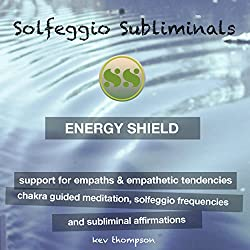 Energy Shield, Support for Empaths & Empathetic Tendencies