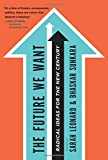 img - for The Future We Want: Radical Ideas for the New Century book / textbook / text book