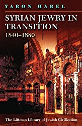 Syrian Jewry in Transition, 1840-1880 (Littman Library of Jewish Civilization)