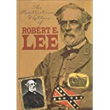 The Recollections and Letters of General Robert E. Lee (Civil War Library)