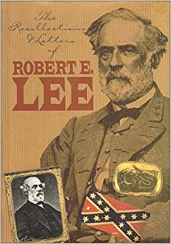 The Recollections and Letters of General Robert E. Lee (Civil War