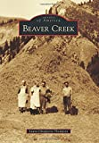 Beaver Creek, Laura Chiappetta Thompson, 1467131938