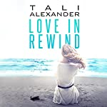 Love in Rewind: Audio Fools, Book 1 | Tali Alexander