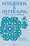 Integration and Self Healing: Affect--Trauma--Alexithymia