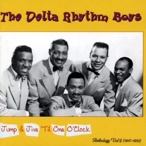 Jump & Jive 'Til One O'Clock (Anthology Vol. 2 - 1947-1950) by Delta Rhythm Boys, The