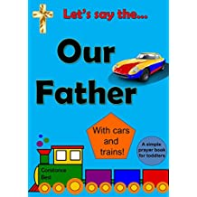 Let's Say The Our Father: With Cars And Trains