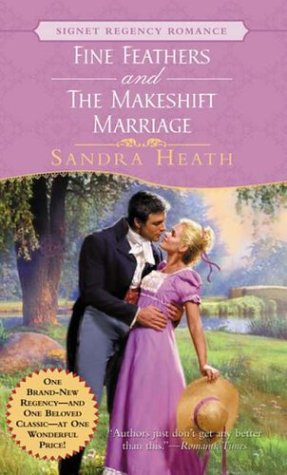 Fine Feathers And The Makeshift Marriage (Signet Regency Romance)