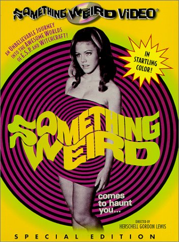 Something Weird (Special Edition, Unrated Version, Widescreen)