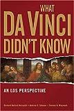What Davinci Didn't Know, Richard Neitzel Holzapfel, 1590386086