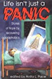 Life Isn't Just a Panic, Anita L. Pace, 0963166638