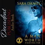 A Man Worth Fighting For: Wiccan Haus Book 2 | Sara Daniel