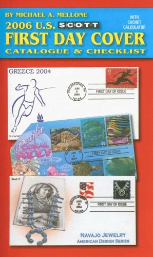 Scott 2006 U.S. First Day Cover Catalogue & Checklist