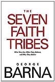 The Seven Faith Tribes, George Barna, 1414338813