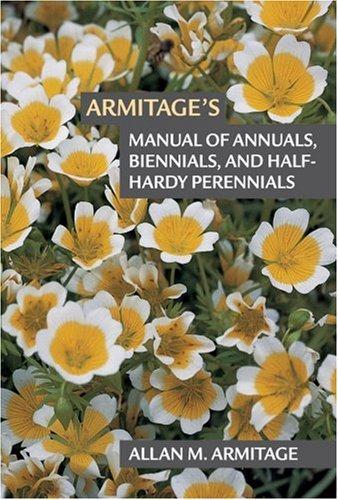 Armitage S Manual Of Annuals Biennials And Half Hardy Perennials