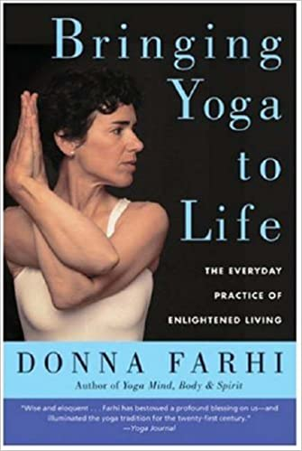 fd32519370 Bringing Yoga to Life: The Everyday Practice of Enlightened Living:  Amazon.co.uk: Donna Farhi: 9780060750466: Books